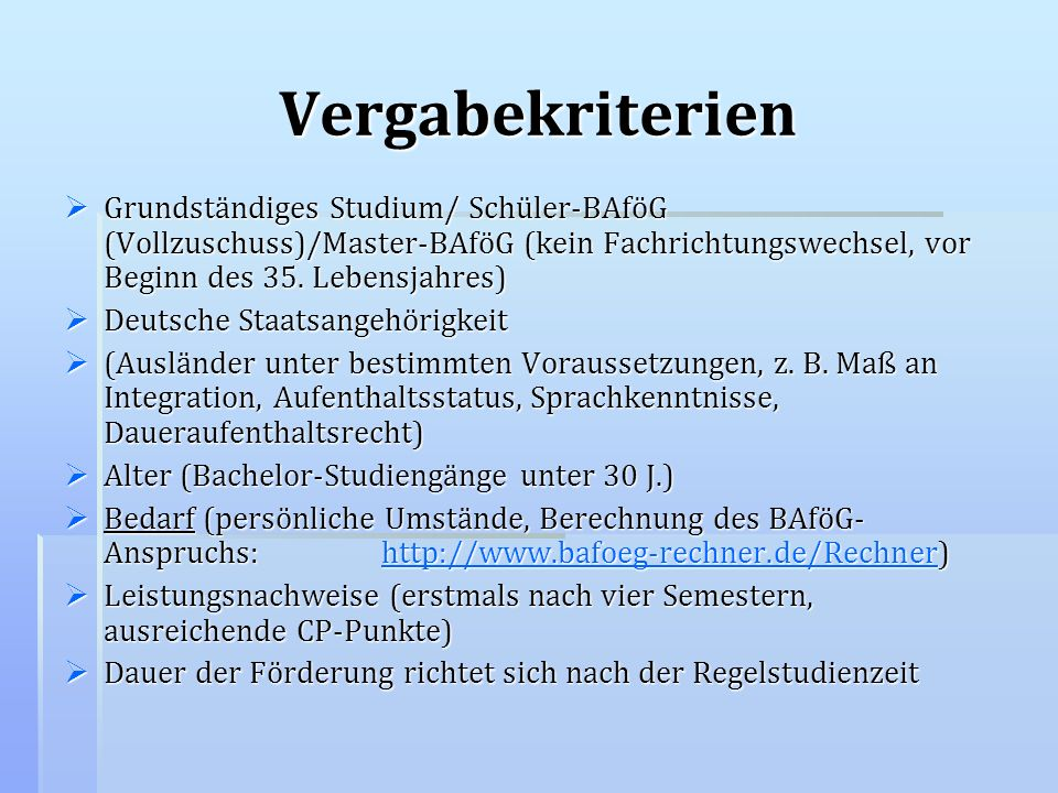Vergabekriterien Grundständiges Studium/ Schüler-BAföG (Vollzuschuss)/Master-BAföG (kein Fachrichtungswechsel, vor Beginn des 35. Lebensjahres)