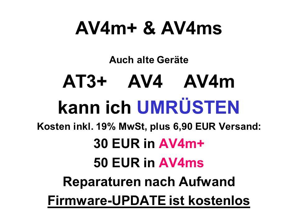 AV4m+ & AV4ms AT3+ AV4 AV4m kann ich UMRÜSTEN