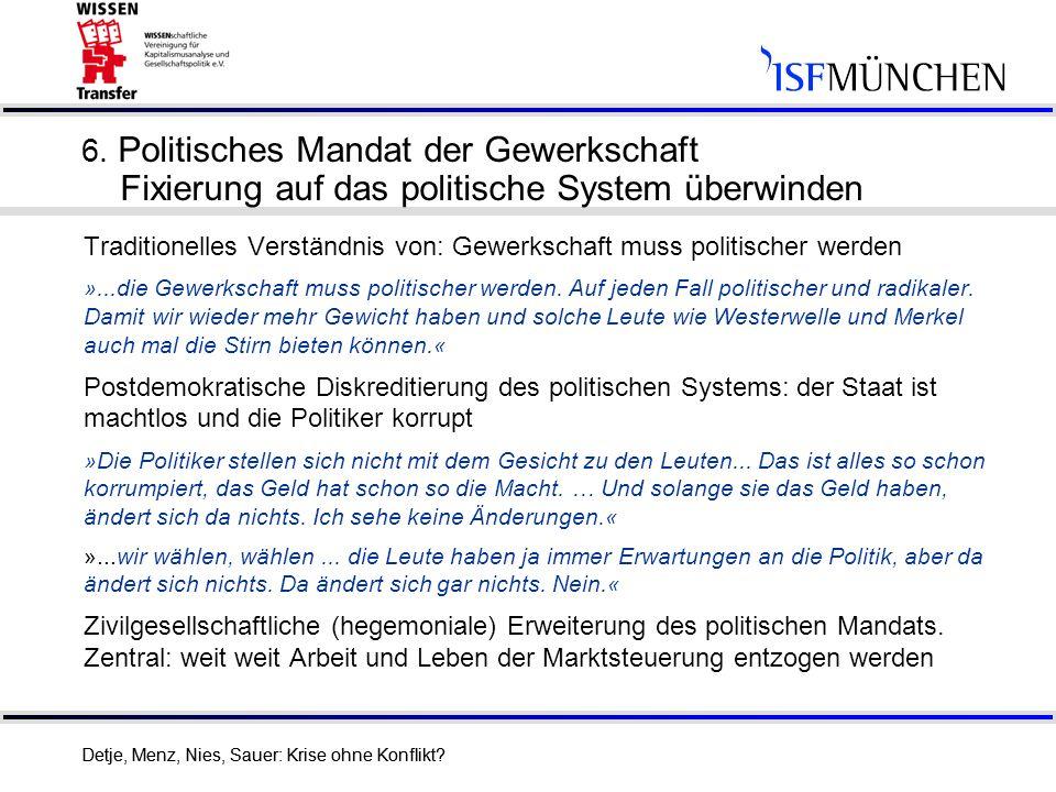 6. Politisches Mandat der Gewerkschaft Fixierung auf das politische System überwinden