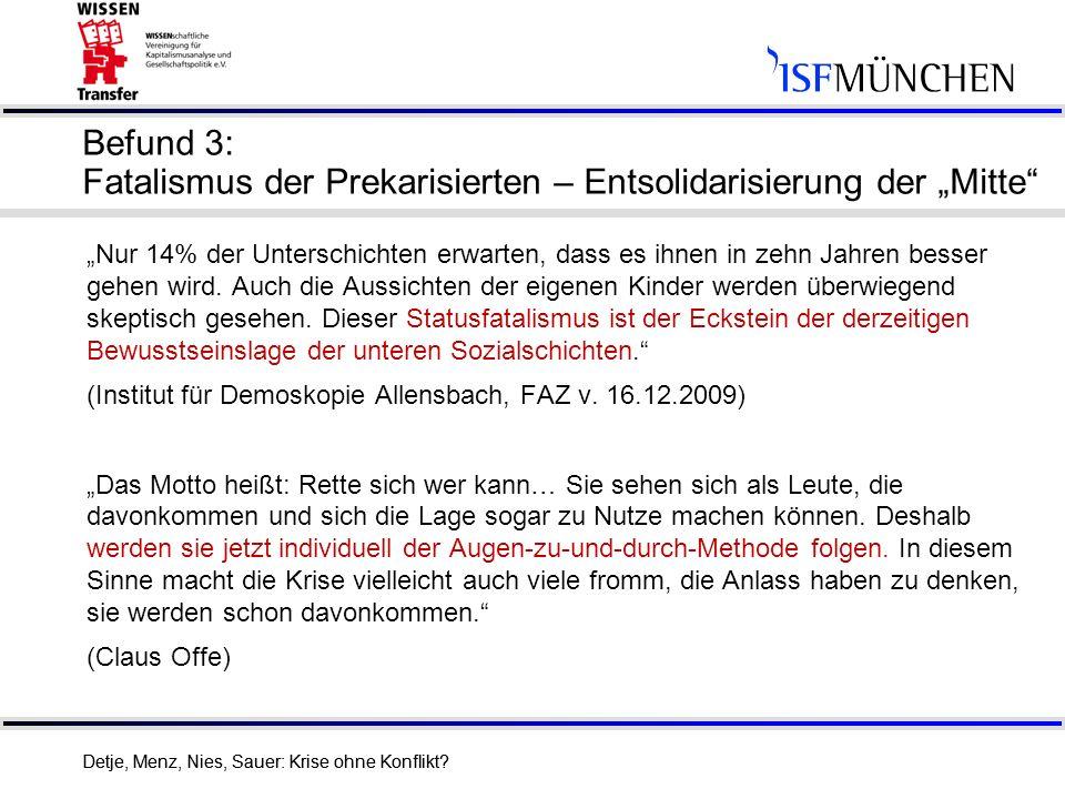 """Befund 3: Fatalismus der Prekarisierten – Entsolidarisierung der """"Mitte"""
