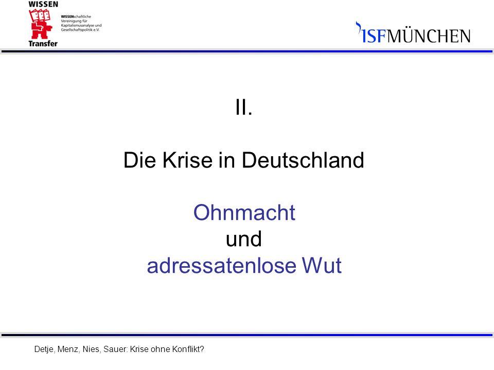 II. Die Krise in Deutschland Ohnmacht und adressatenlose Wut
