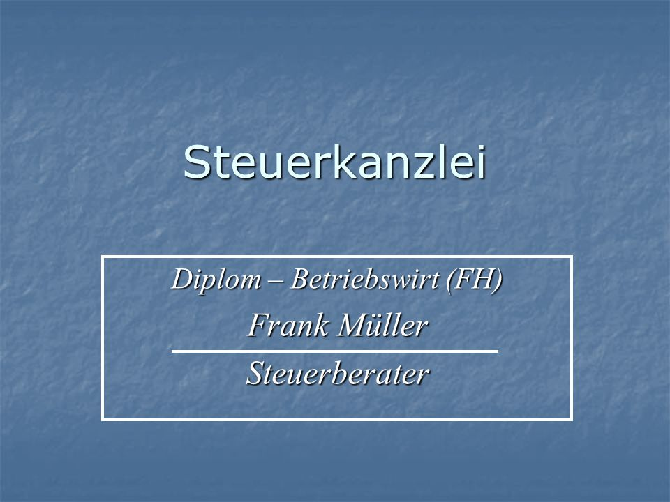 Diplom – Betriebswirt (FH) Frank Müller Steuerberater