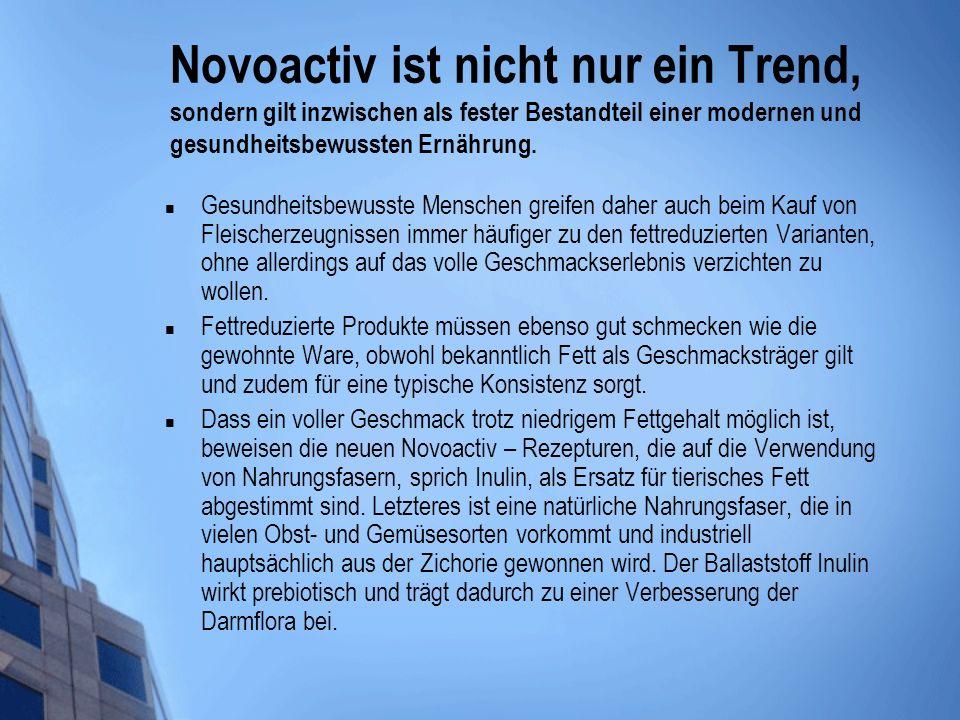Novoactiv ist nicht nur ein Trend, sondern gilt inzwischen als fester Bestandteil einer modernen und gesundheitsbewussten Ernährung.