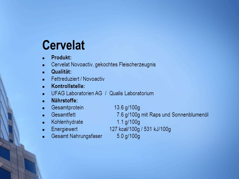 Cervelat Produkt: Cervelat Novoactiv, gekochtes Fleischerzeugnis