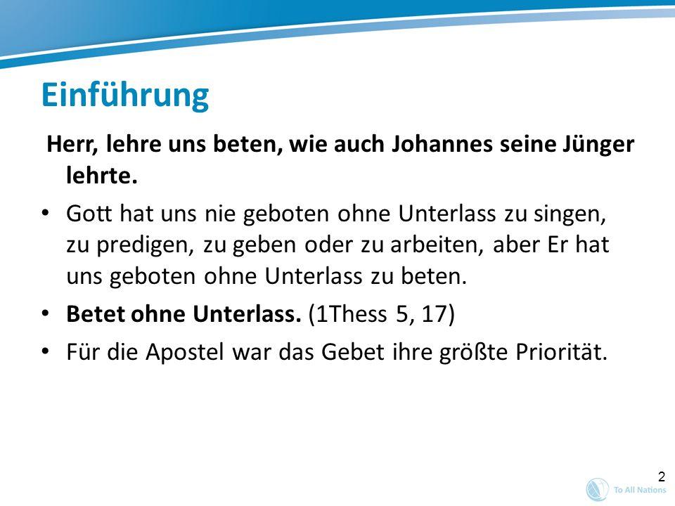 Einführung Herr, lehre uns beten, wie auch Johannes seine Jünger lehrte.