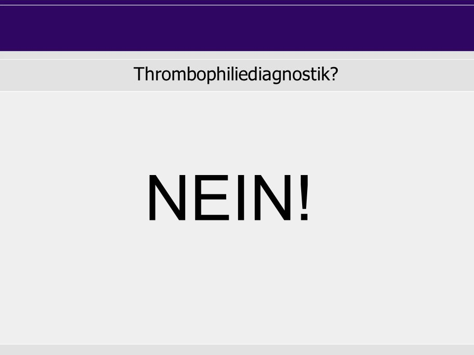 Thrombophiliediagnostik