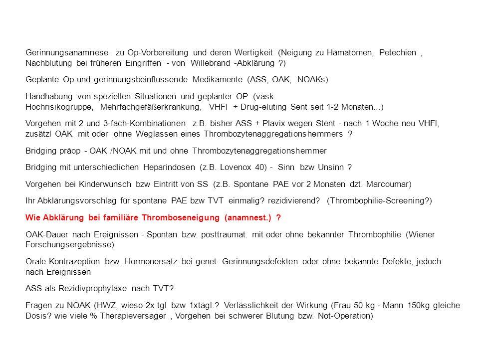 Gerinnungsanamnese zu Op-Vorbereitung und deren Wertigkeit (Neigung zu Hämatomen, Petechien , Nachblutung bei früheren Eingriffen - von Willebrand -Abklärung )