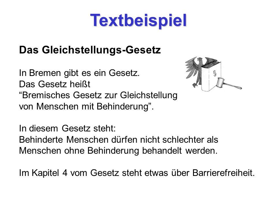 Textbeispiel Das Gleichstellungs-Gesetz In Bremen gibt es ein Gesetz.