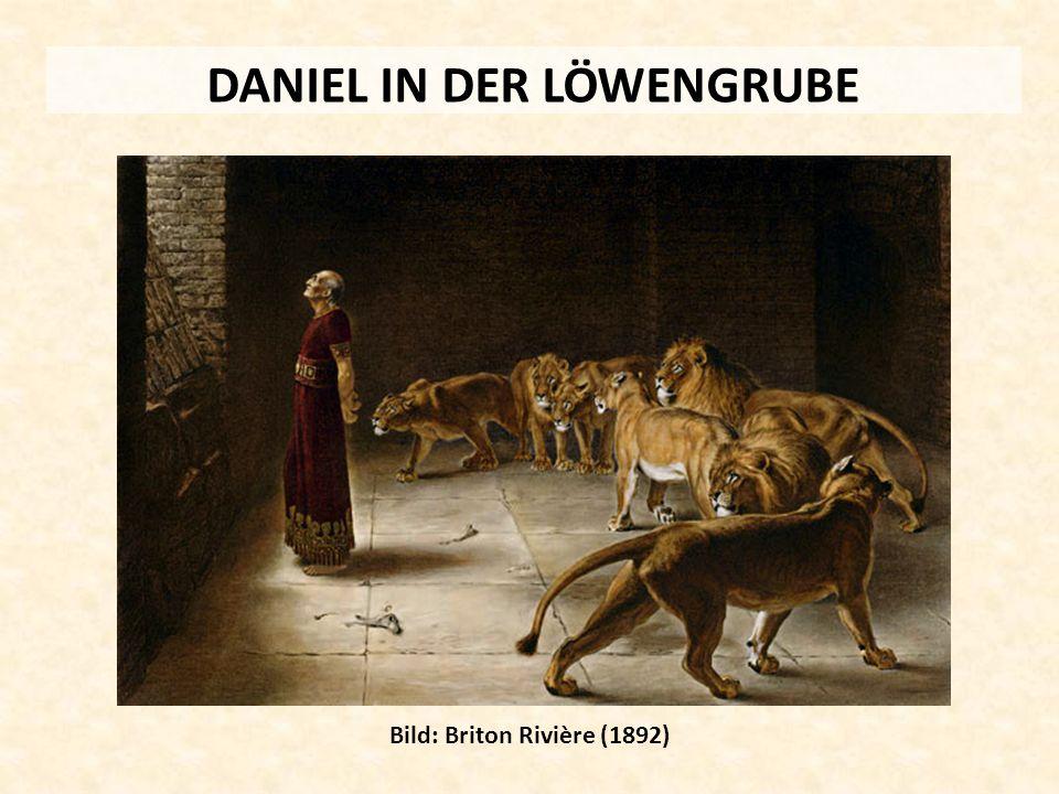 DANIEL IN DER LÖWENGRUBE Bild: Briton Rivière (1892)