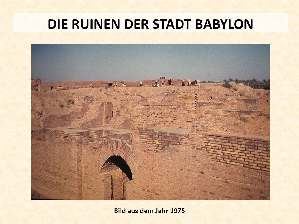 DIE RUINEN DER STADT BABYLON