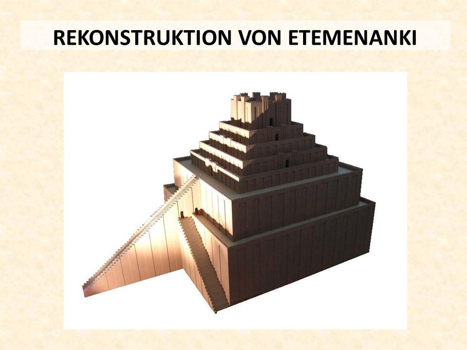 REKONSTRUKTION VON ETEMENANKI