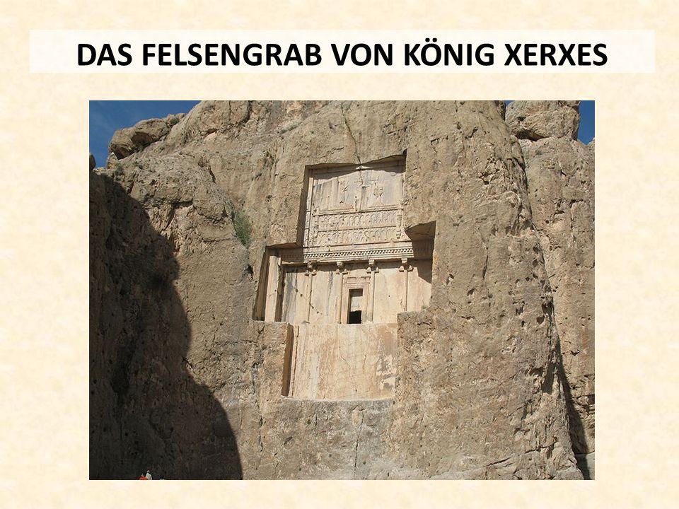 DAS FELSENGRAB VON KÖNIG XERXES