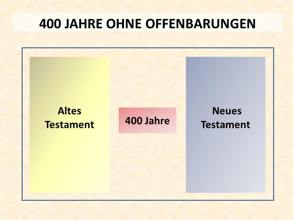 400 JAHRE OHNE OFFENBARUNGEN