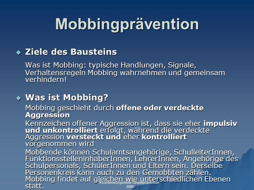 Mobbingprävention Ziele des Bausteins. Was ist Mobbing: typische Handlungen, Signale, Verhaltensregeln Mobbing wahrnehmen und gemeinsam verhindern!