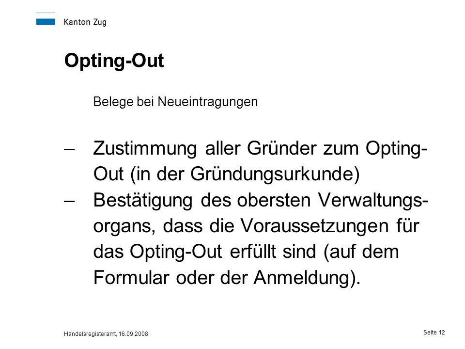 Zustimmung aller Gründer zum Opting-Out (in der Gründungsurkunde)