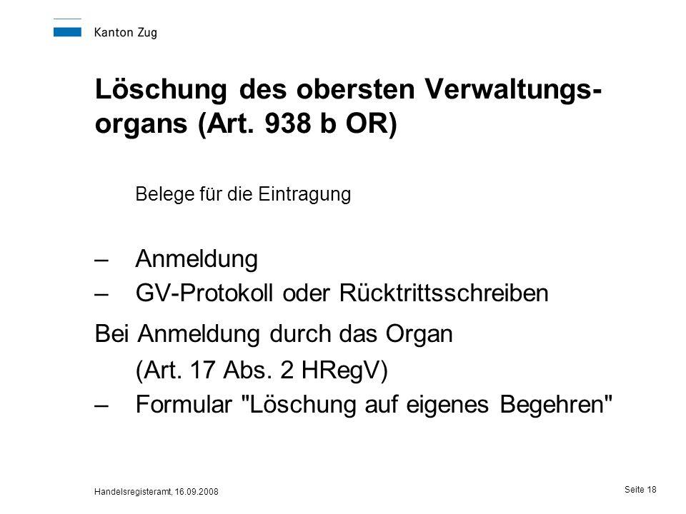 Löschung des obersten Verwaltungs-organs (Art. 938 b OR)