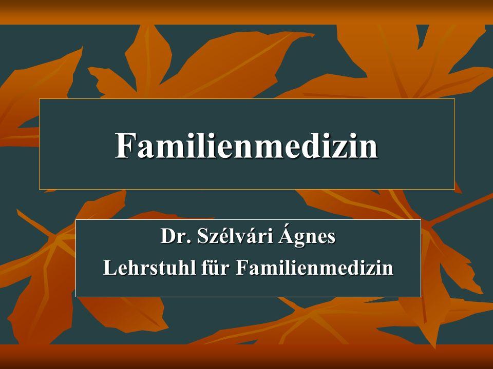 Dr. Szélvári Ágnes Lehrstuhl für Familienmedizin