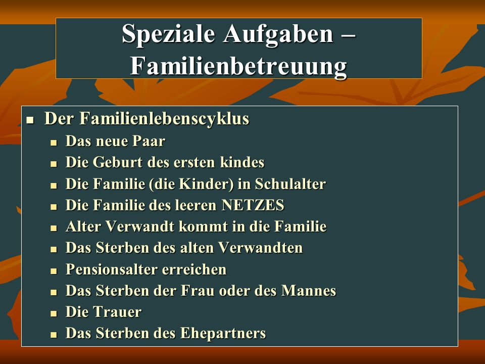 Speziale Aufgaben – Familienbetreuung