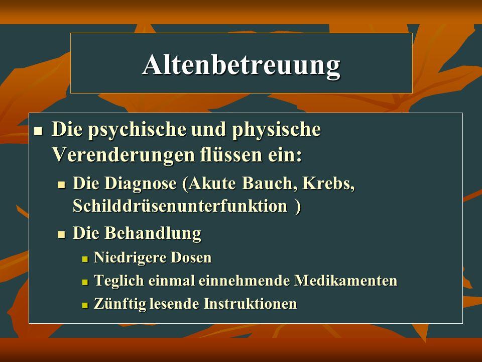 Altenbetreuung Die psychische und physische Verenderungen flüssen ein: