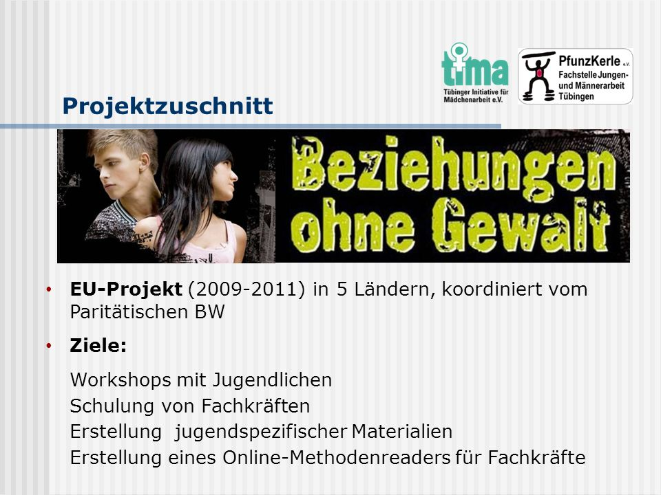 Projektzuschnitt EU-Projekt (2009-2011) in 5 Ländern, koordiniert vom Paritätischen BW. Ziele: Workshops mit Jugendlichen.