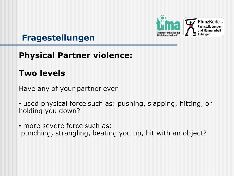 Fragestellungen Physical Partner violence: Two levels