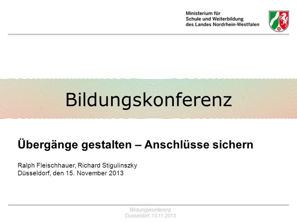 Bildungskonferenz Übergänge gestalten – Anschlüsse sichern Ralph Fleischhauer, Richard Stigulinszky Düsseldorf, den 15.