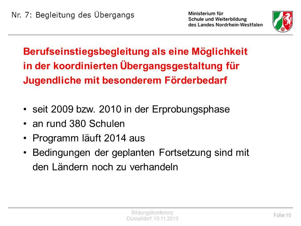 seit 2009 bzw. 2010 in der Erprobungsphase an rund 380 Schulen