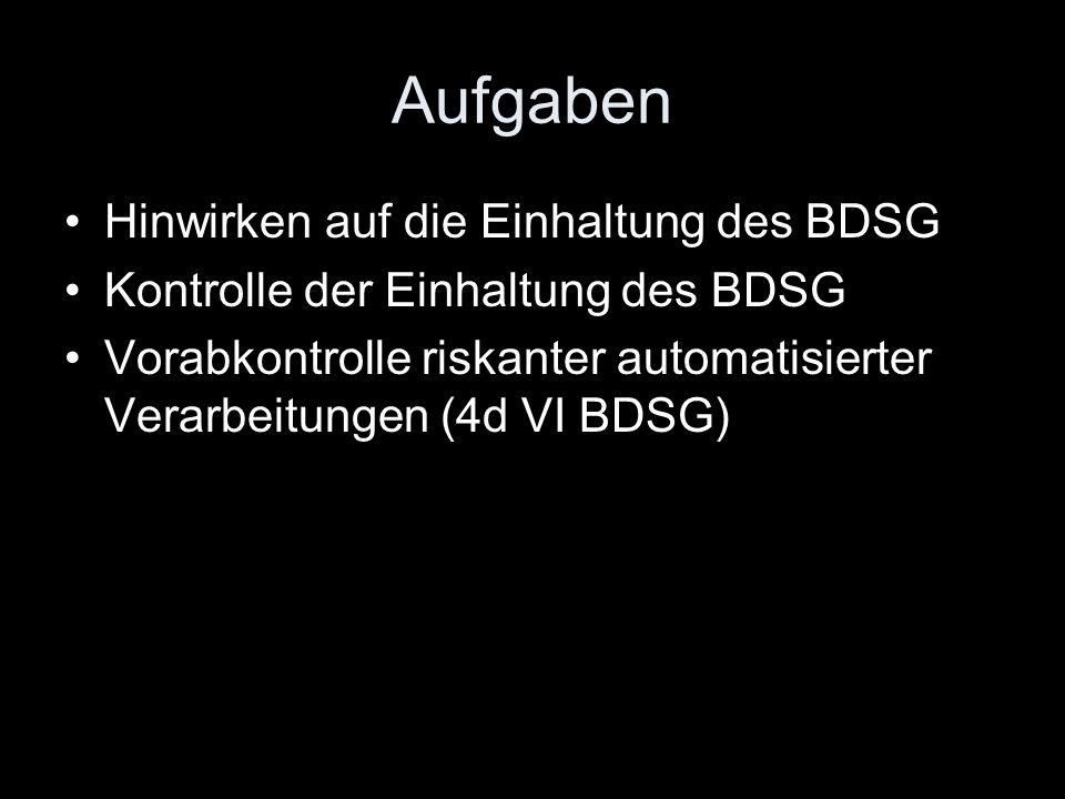 Aufgaben Hinwirken auf die Einhaltung des BDSG