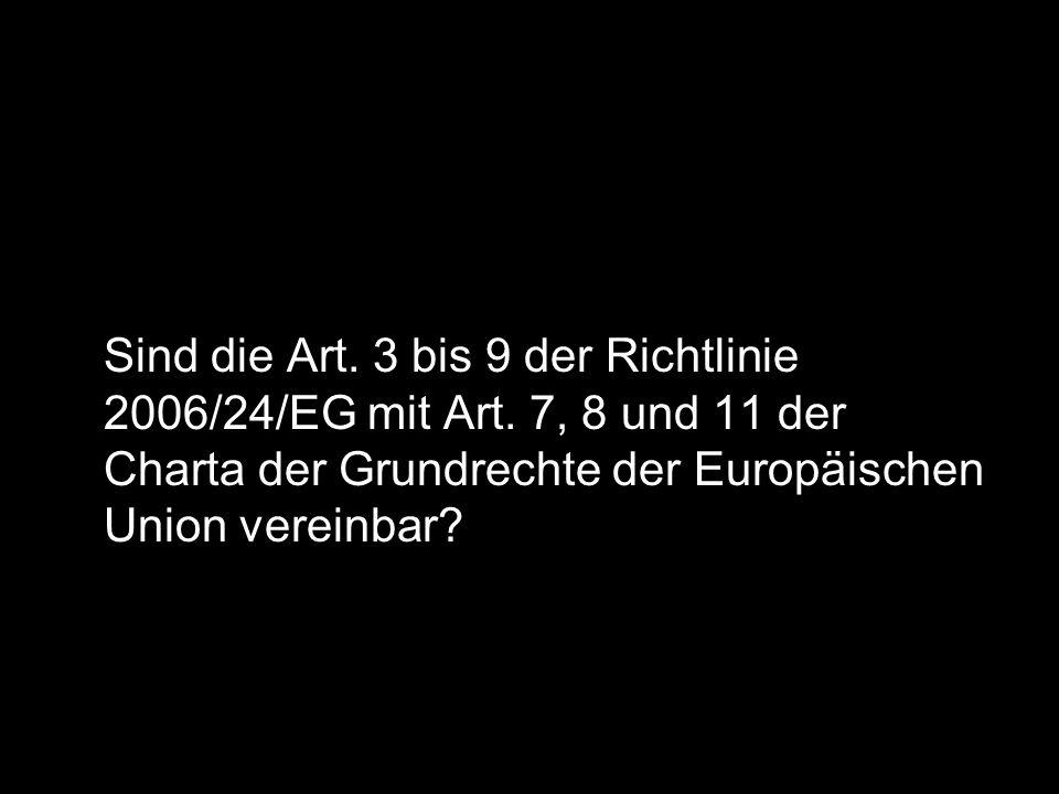 Sind die Art. 3 bis 9 der Richtlinie 2006/24/EG mit Art