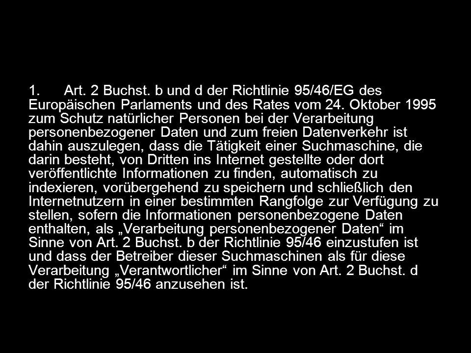 1. Art. 2 Buchst. b und d der Richtlinie 95/46/EG des Europäischen Parlaments und des Rates vom 24.