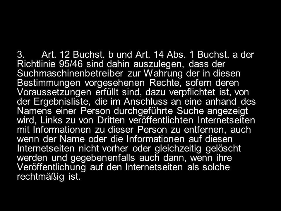 3. Art. 12 Buchst. b und Art. 14 Abs. 1 Buchst
