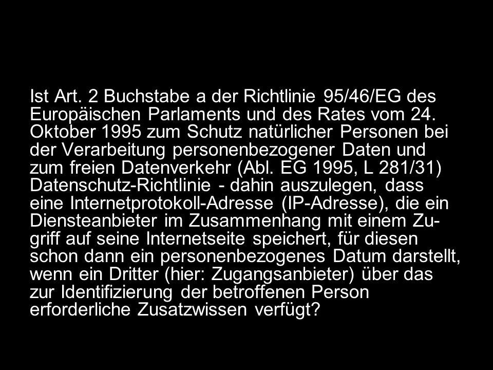 Ist Art. 2 Buchstabe a der Richtlinie 95/46/EG des Europäischen Parlaments und des Rates vom 24.