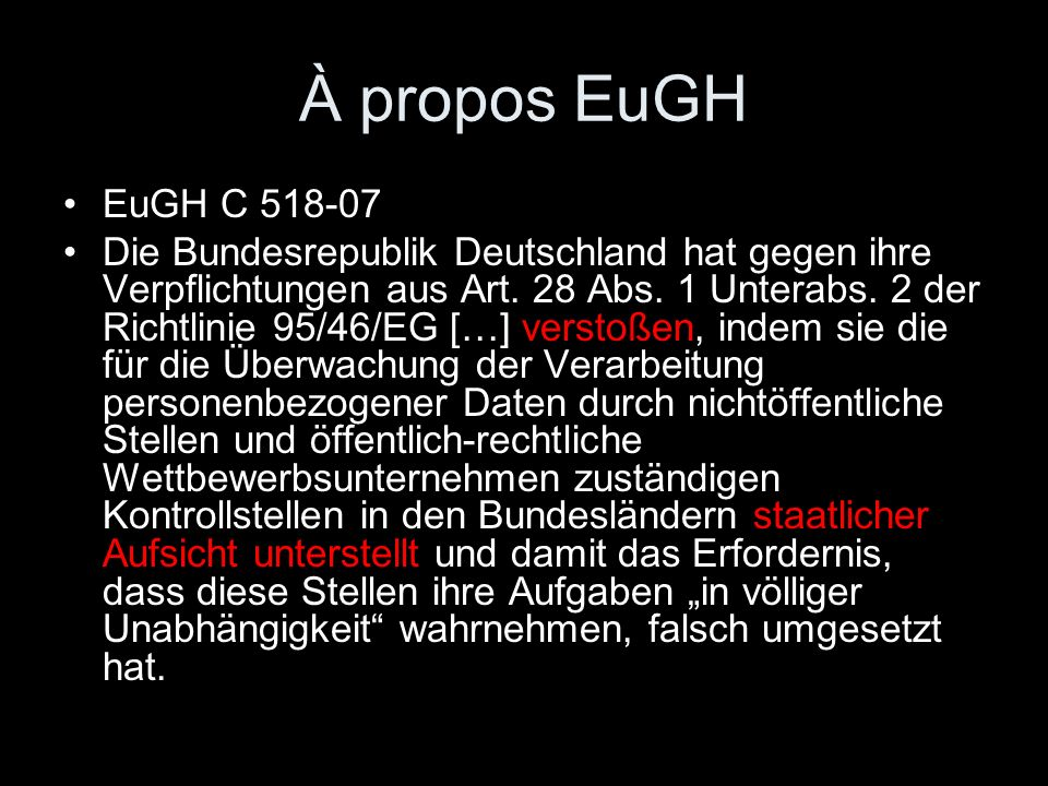 À propos EuGH EuGH C 518-07.