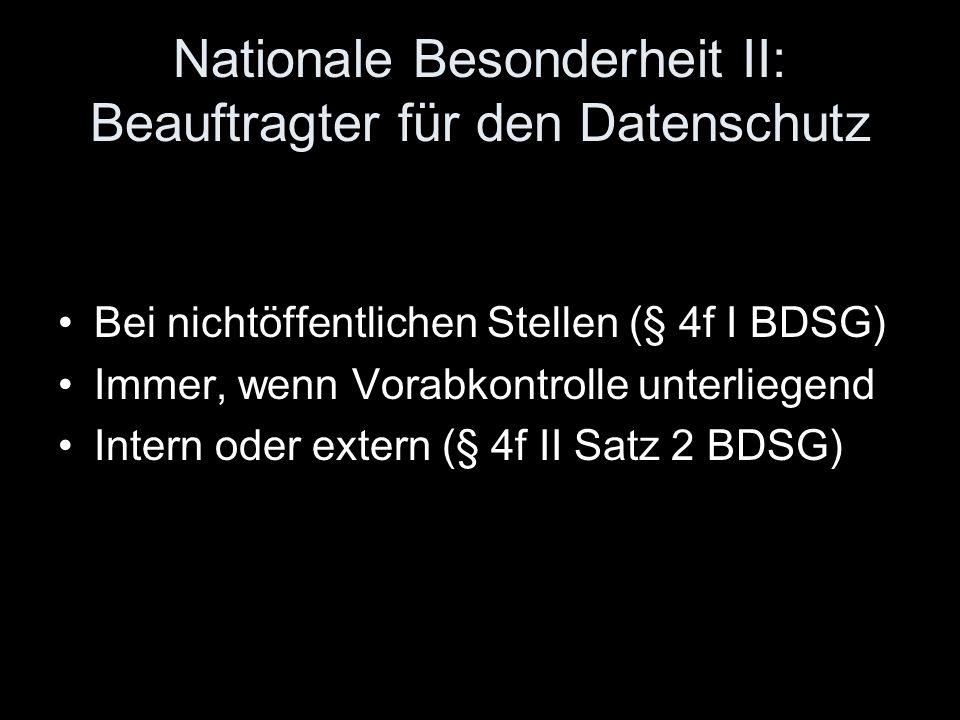 Nationale Besonderheit II: Beauftragter für den Datenschutz