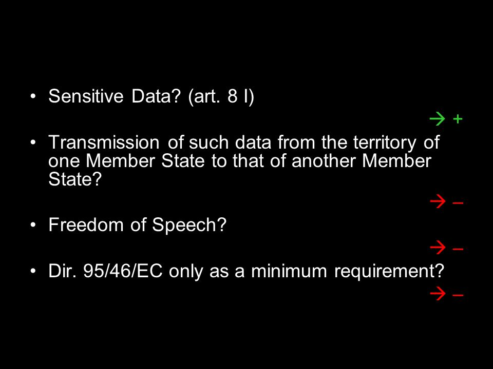 Sensitive Data (art. 8 I)  + Transmission of such data from the territory of one Member State to that of another Member State