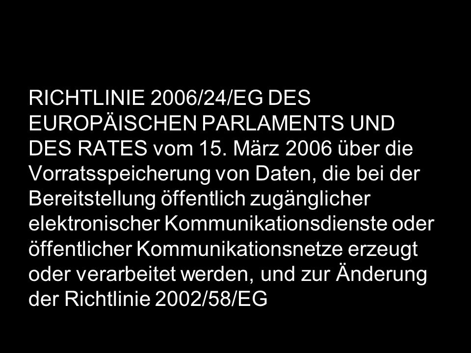 RICHTLINIE 2006/24/EG DES EUROPÄISCHEN PARLAMENTS UND DES RATES vom 15