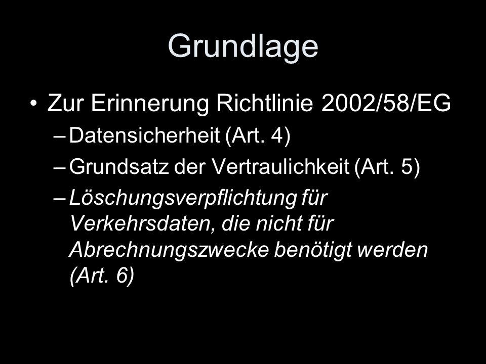 Grundlage Zur Erinnerung Richtlinie 2002/58/EG