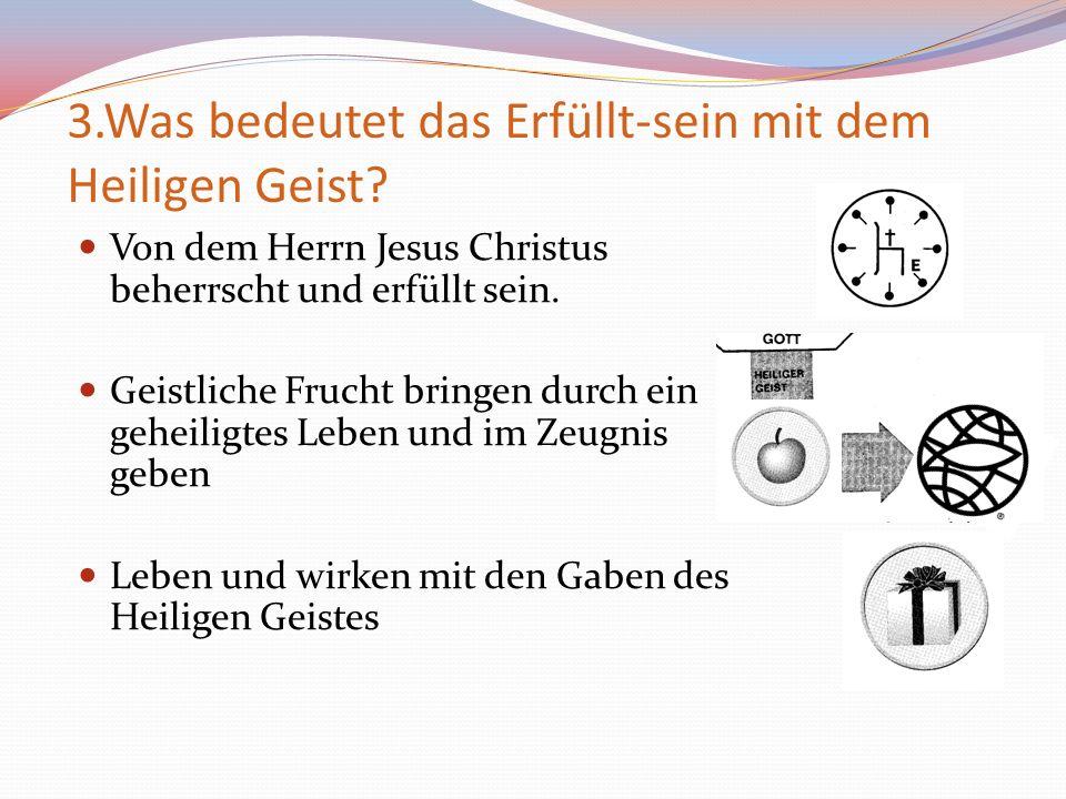 3.Was bedeutet das Erfüllt-sein mit dem Heiligen Geist