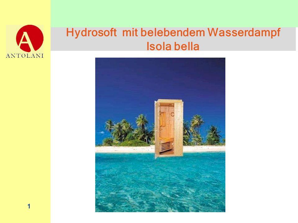 Hydrosoft mit belebendem Wasserdampf Isola bella