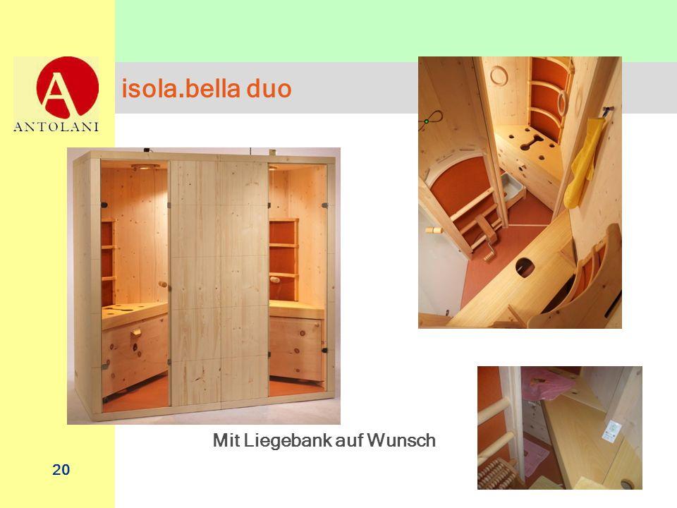 isola.bella duo Mit Liegebank auf Wunsch