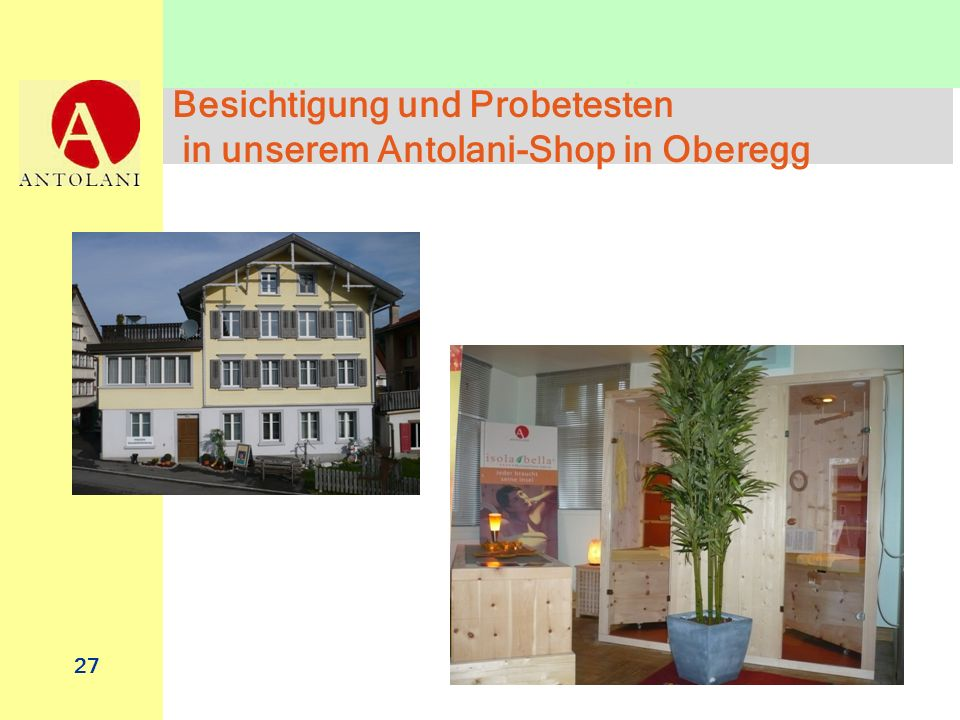 Besichtigung und Probetesten in unserem Antolani-Shop in Oberegg
