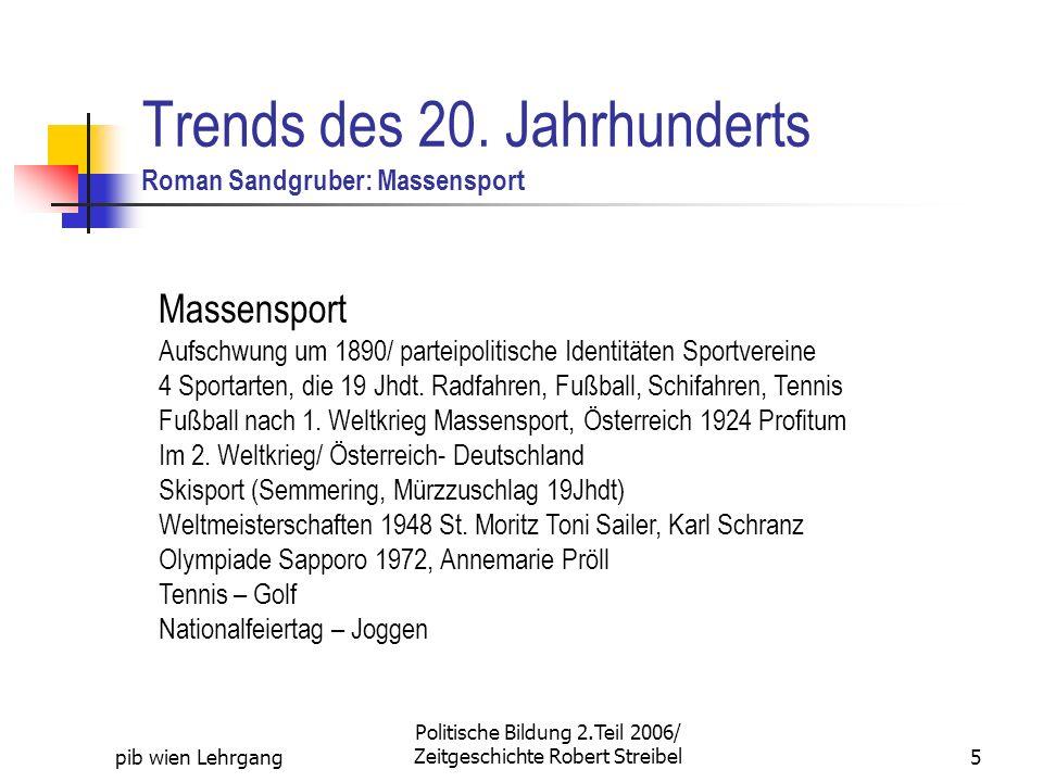 Trends des 20. Jahrhunderts Roman Sandgruber: Massensport