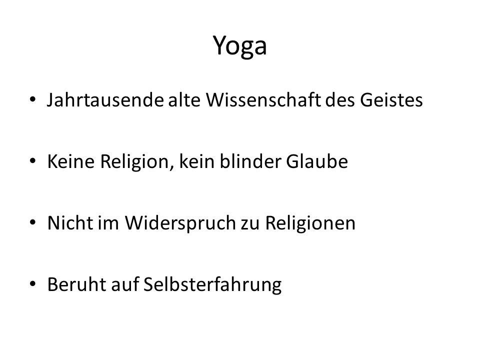 Yoga Jahrtausende alte Wissenschaft des Geistes
