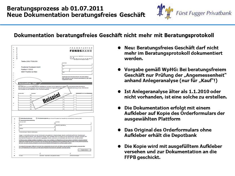 Beratungsprozess ab 01.07.2011 Neue Dokumentation beratungsfreies Geschäft