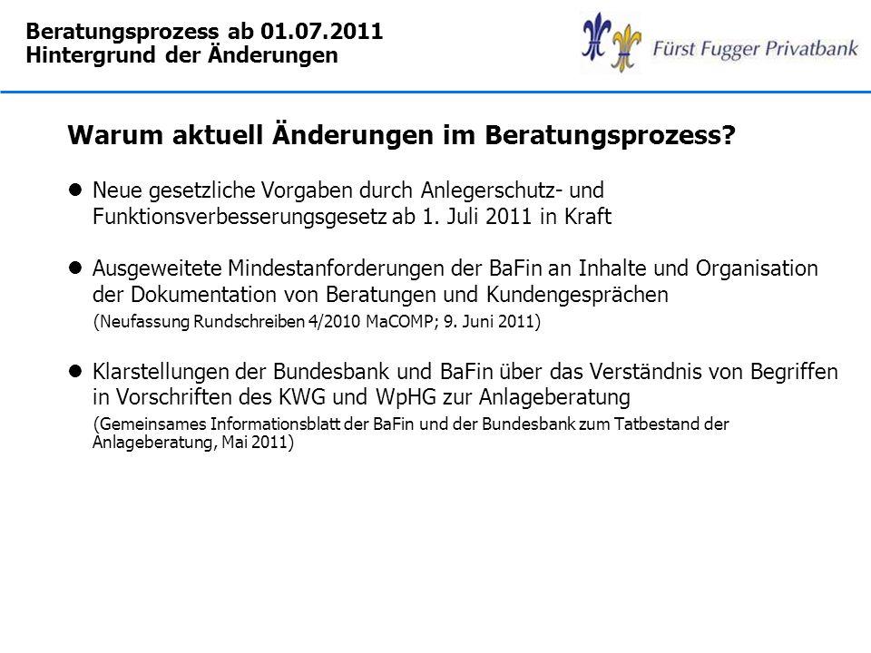Beratungsprozess ab 01.07.2011 Hintergrund der Änderungen
