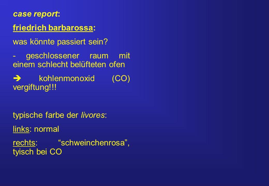 case report: friedrich barbarossa: was könnte passiert sein - geschlossener raum mit einem schlecht belüfteten ofen.