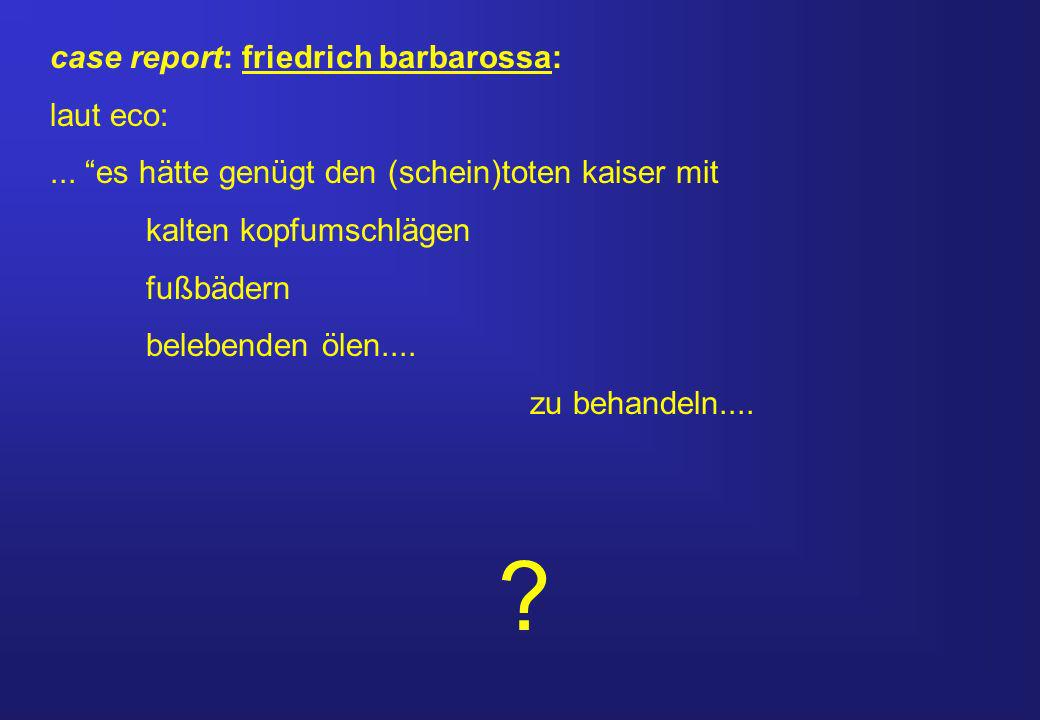 case report: friedrich barbarossa: laut eco: