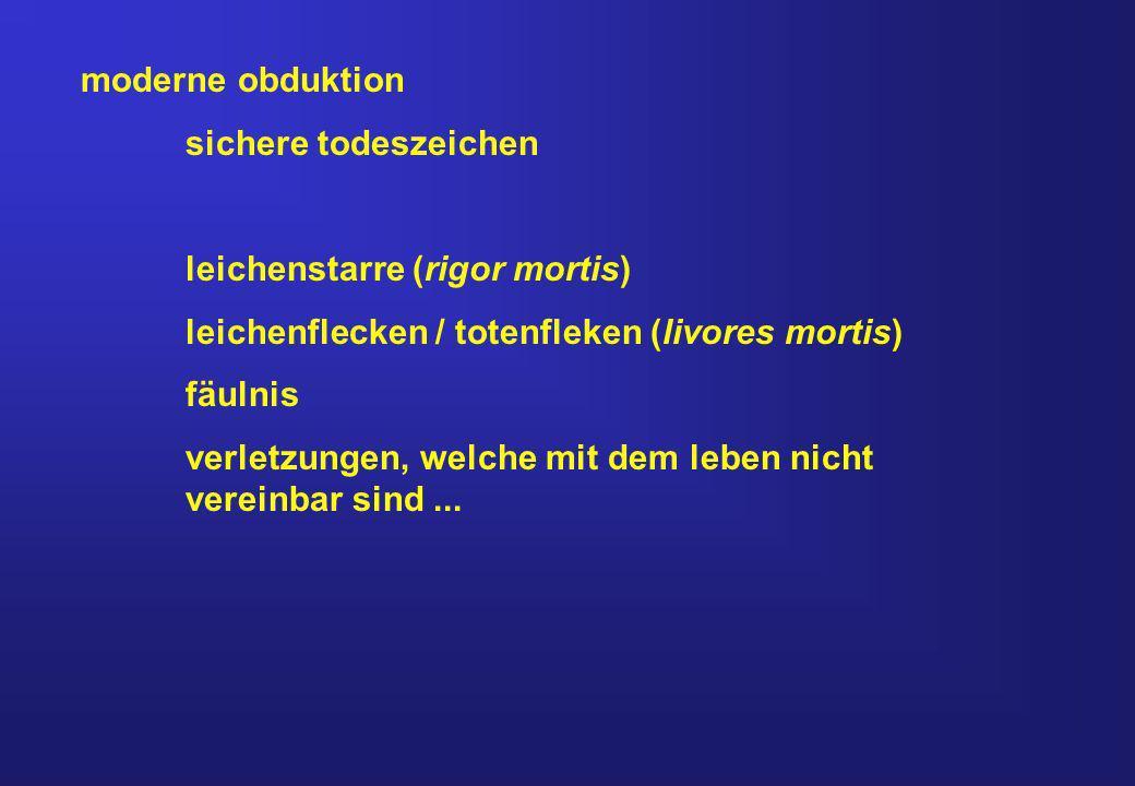moderne obduktion sichere todeszeichen. leichenstarre (rigor mortis) leichenflecken / totenfleken (livores mortis)