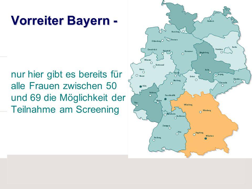 Vorreiter Bayern - nur hier gibt es bereits für alle Frauen zwischen 50 und 69 die Möglichkeit der Teilnahme am Screening