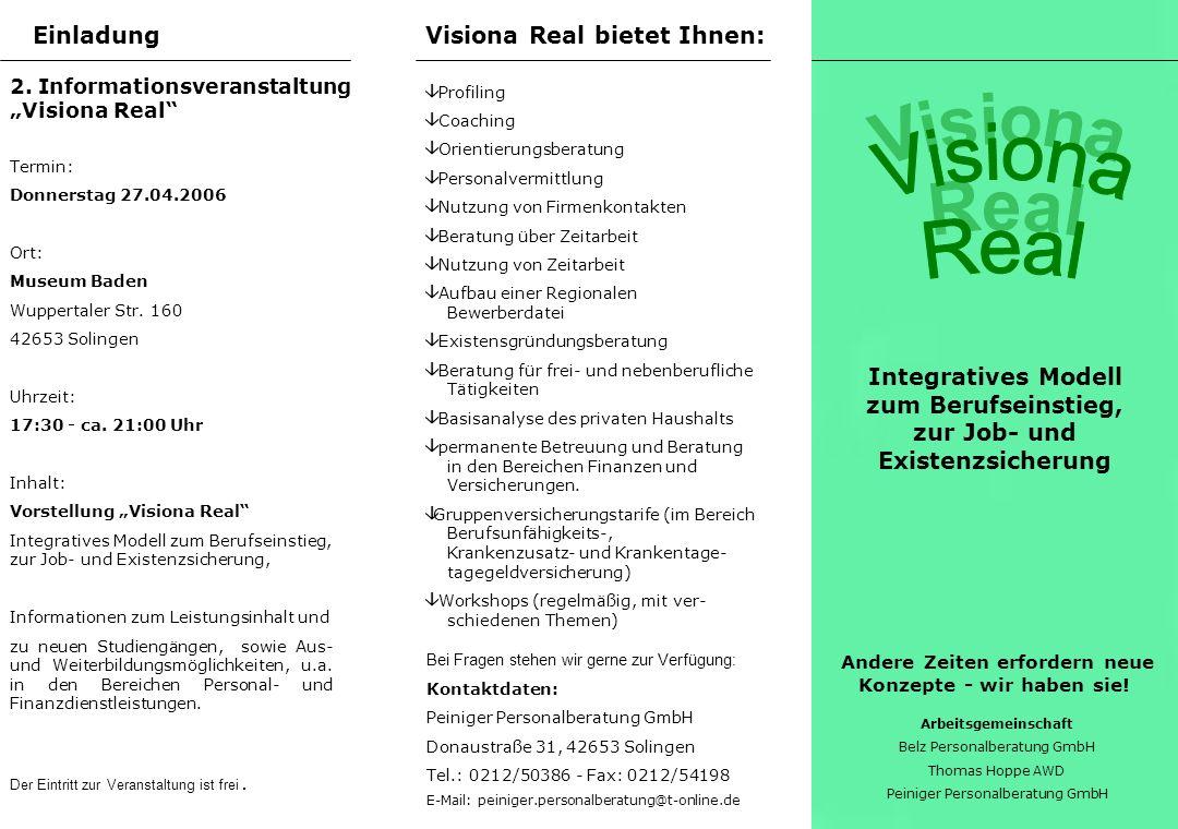 Visiona Real Visiona Real Einladung Visiona Real bietet Ihnen: